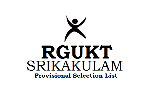 AP RGUKT IIIT Srikakulam Selected List 2019 for Phase-1, Phase-2, Phase-3 & Backlogs