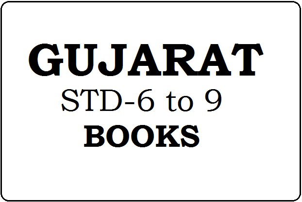 Gujarat Board STD-6, STD-7, STD-8, STD-9 Books 2021