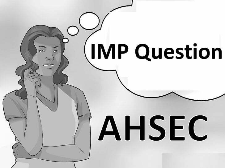 AHSEC Important Question 2020