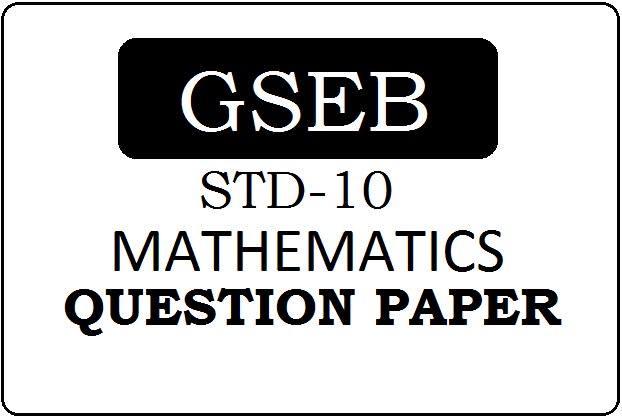GSEB STD-10 Maths Question Paper 2021 Pdf