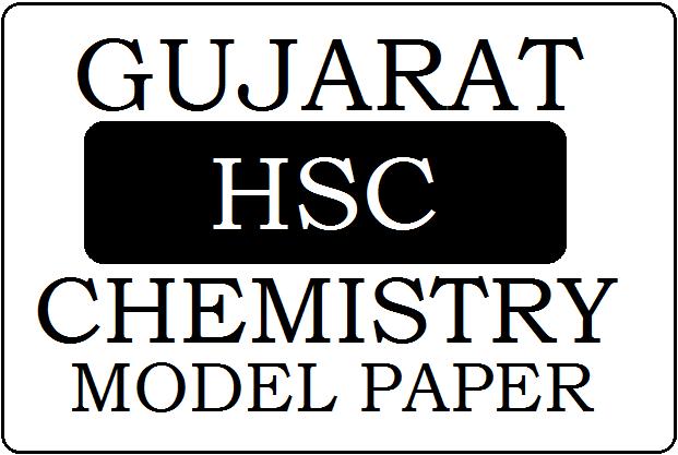 GSEB STD-12 Chemistry Model Paper 2021