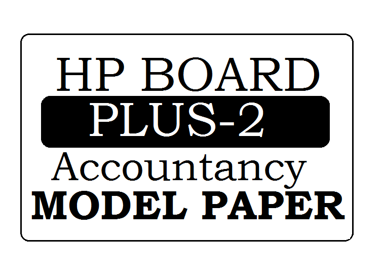 HP Board 12th / Plus-2 Accountancy Model Paper 2021