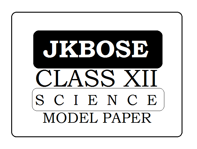 JKBOSE 12th Science Model Paper 2020