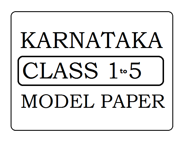 KAR 1st, 2nd, 3rd, 4th, 5th Class Model Paper 2021