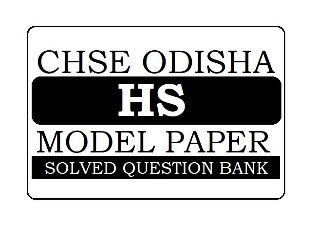 CHSE Odisha 11th, 12th Model Paper 2021