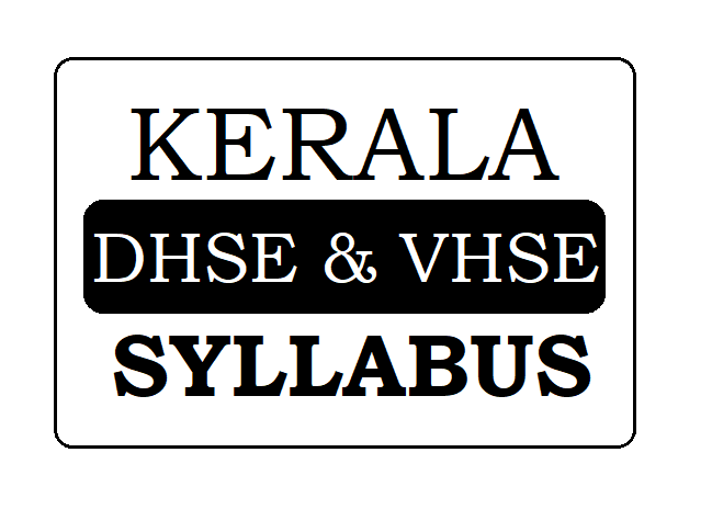 Kerala Plus-1 & Plus-2 New Syllabus 2021