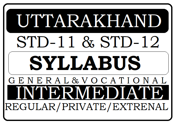 UBSE 12th Syllabus 2020 UK Board 11th & 12th New Syllabus