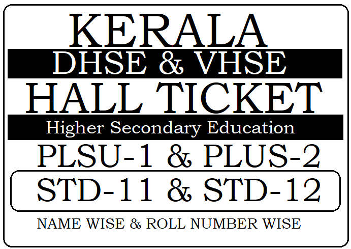 Kerala Plus Two Hall Ticket 2021, DHSE & VHSE Keraka HSC Hall Ticket 2021