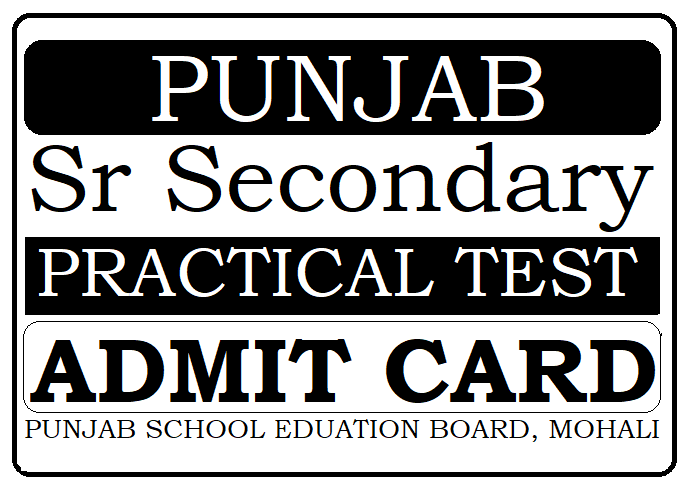 PSEB 12th Practical Test Admit Card 2020 Punjab Sr Secondary Practical Exam Roll Number 2020
