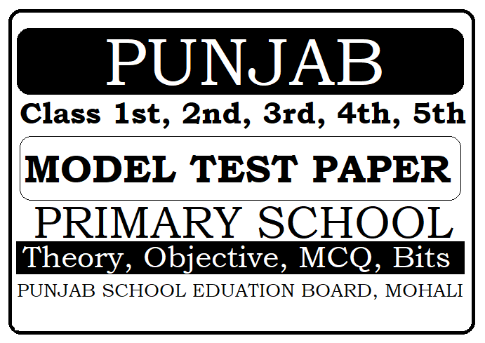 PSEB Class 1st, 2nd, 3rd, 4th, 5th Model Paper 2021