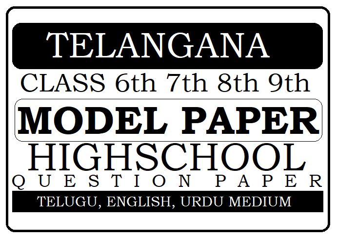 TS 6th, 7th, 8th, 9th Model Paper 2020 IMP Question Bank