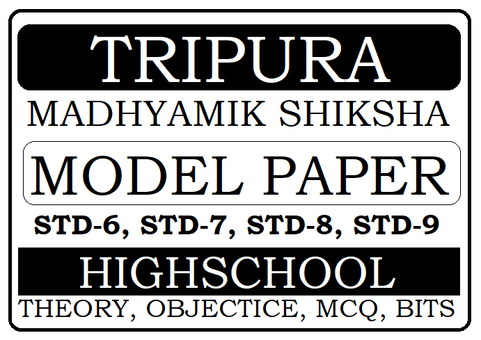Tripura Class 6th, 7th, 8th, 9th Model Paper 2021