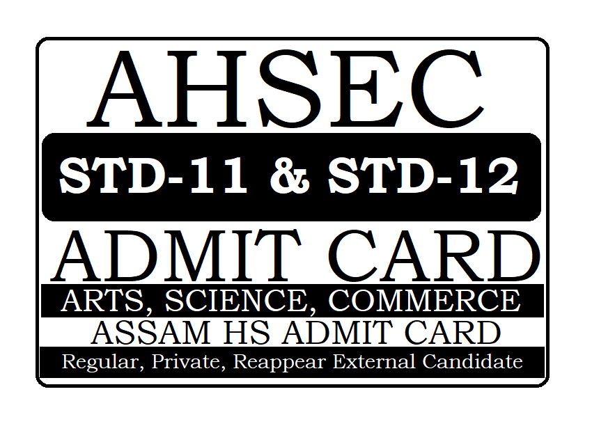 Assam 12th Admit Card 2021 AHSEC HS Admit Card 2021