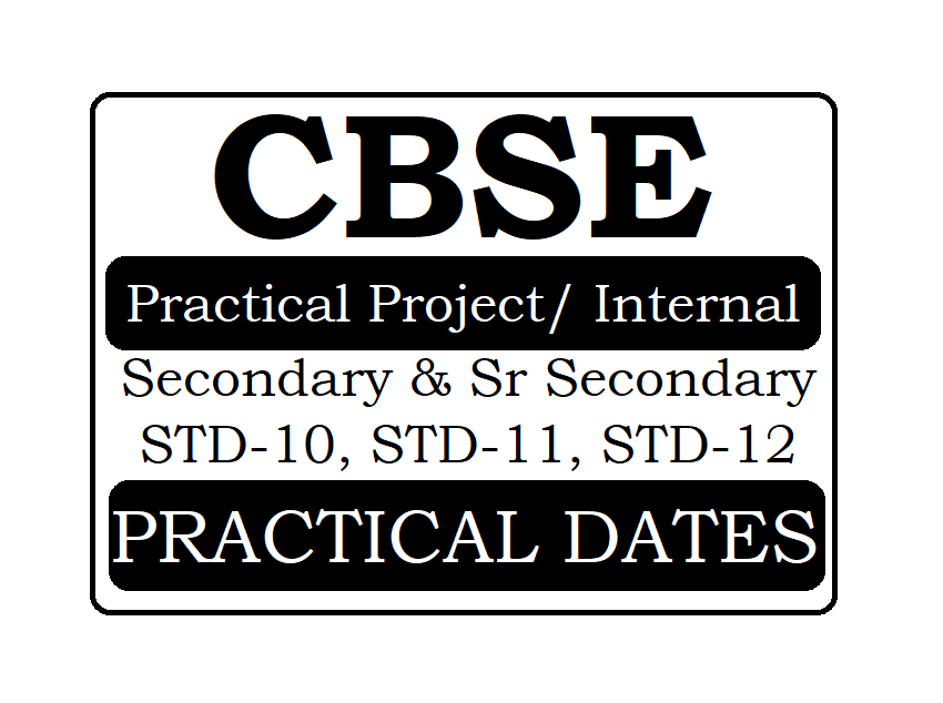 CBSE Practical Dates 2021 CBSE 10th & 12th Practical Project/ Internal Assessments Schedule