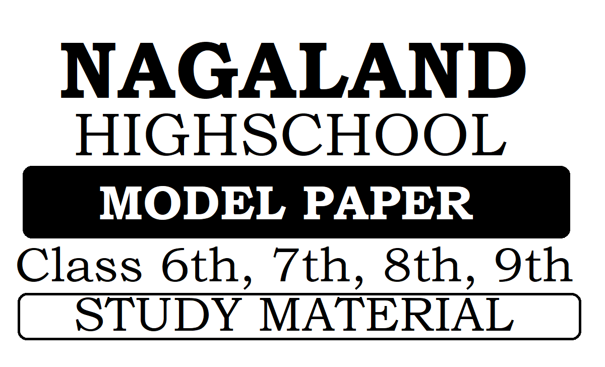Nagaland 6th, 7th, 8th, 9th Model Paper 2020 NBSE Class 6 7 8 9 Question Bank 2021