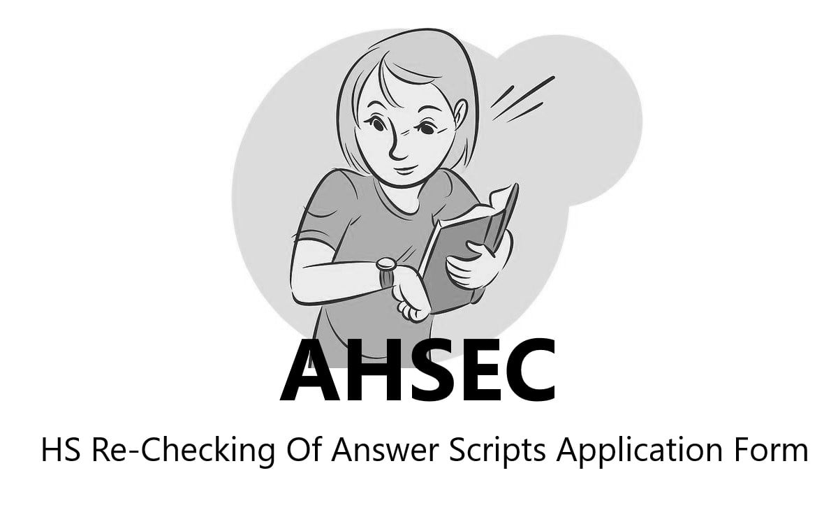 AHSEC HS Rechecking Form 2020 Re-Valuation of Answer Scripts