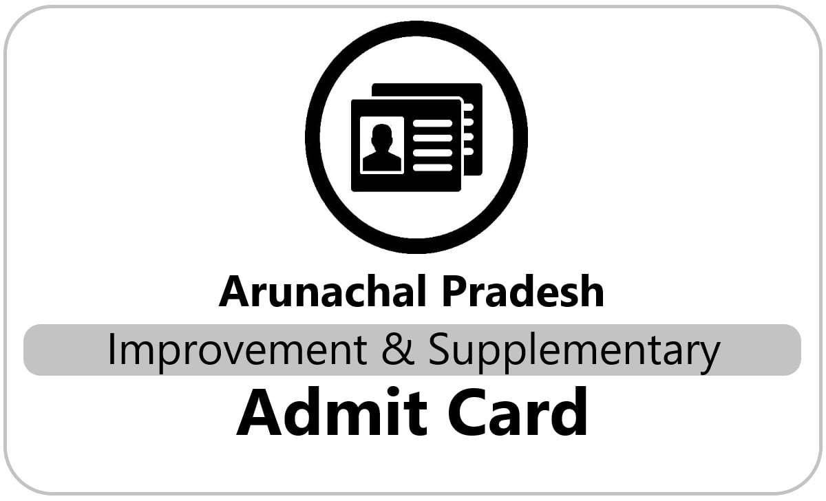 Arunachal Pradesh 10th Improvement & Supply Admit Card 2021