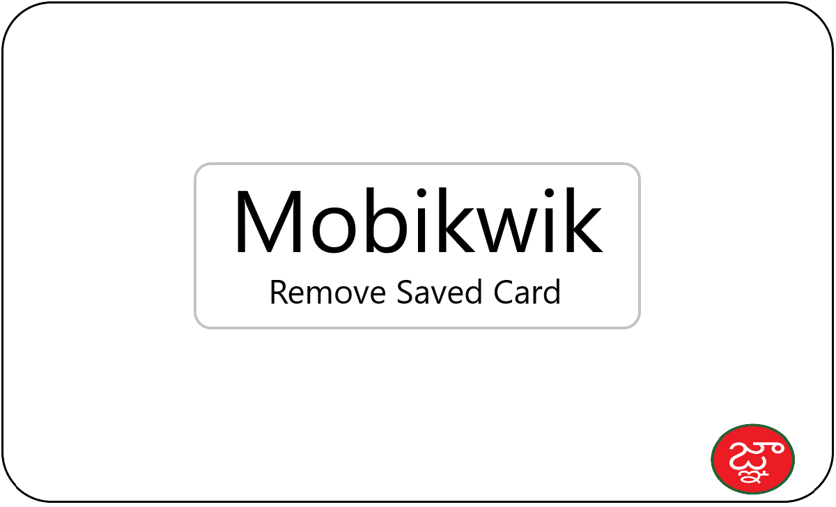 Remove Bank Account & Saved Card from Mobikwik