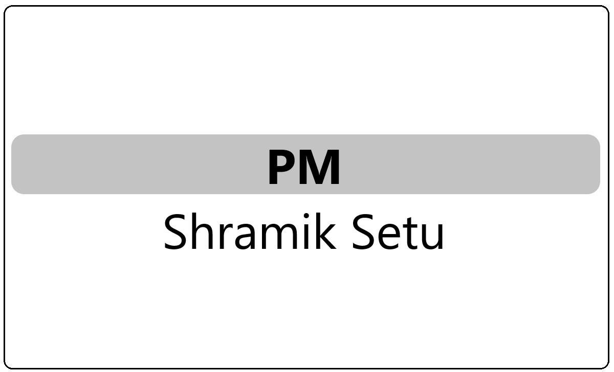 PM Shramik Setu